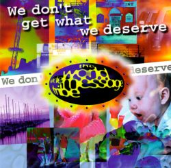 World Wide Message Tribe - We Don't Get What We Deserve