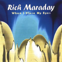 Rich Maraday - When I Close My Eyes