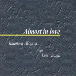 Almost in Love: Ithamara Koorax Sings Luiz Bonfá