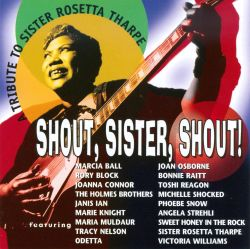 A Tribute to Sister Rosetta Tharpe: Shout, Sister