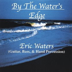 Eric Waters - By the Water's Edge
