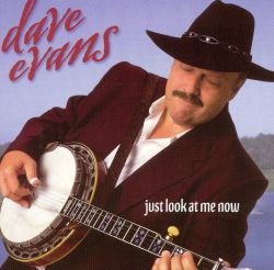 Dave Evans - Just Look At Me Now