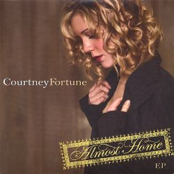 Courtney Fortune - Almost Home EP