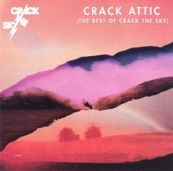 Crack Attic (The Best of Crack the Sky)