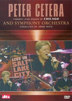 Peter Cetera - Live in Salt Lake City: The Essential Collection [Video]
