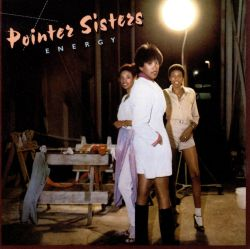 Energy - The Pointer Sisters   Songs, Reviews, Credits
