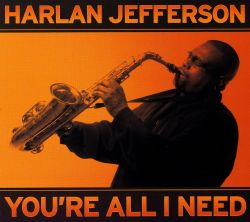 Harlan Jefferson - You're All I Need