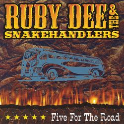 Ruby Dee & the Snakehandlers - Five for the Road