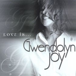 Joy Gwendolyn / Gwendolyn Joy - Love Is