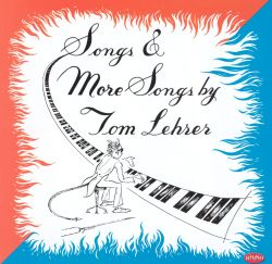 Songs & More Songs by Tom Lehrer