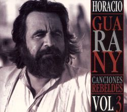 Horacio Guarany - Canciones Rebeldes, Vol. 3