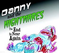 Danny & the Nightmares - The End is Near Again