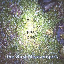 The Surf Messengers - T 50 + 1, Pt. 1