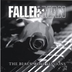 Fallen Man - The Black Rose Sessions
