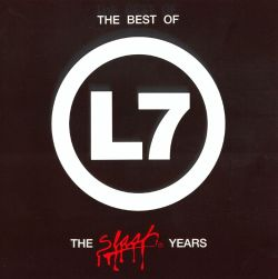 Best of L7: The Slash Years