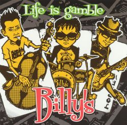 Billy's - Life Is a Gamble