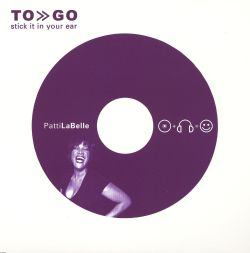 Patti LaBelle - To Go: Stick It in Your Ear