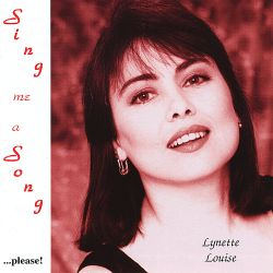 Lynette Louise - Sing Me a Song...Please