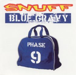 Snuff - Blue Gravy: Phase 9