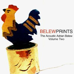 Belew Prints: The Acoustic Adrian Belew, Vol. 2
