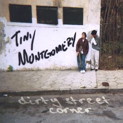 Tiny Montgomery - Dirty Street Corner