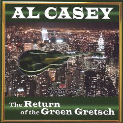 Al Casey - The Return of the Green Gretsch