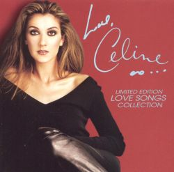 Céline Dion - Love, Celine: Limited Edition Love Songs Collection