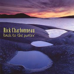 Rick Charbonneau - Back to the Water