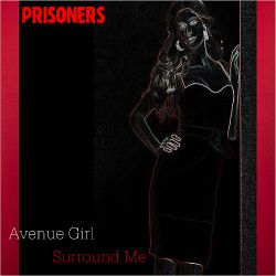The Prisoners - Avenue Girl/Surround Me