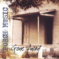 Porch Music - Gone Away