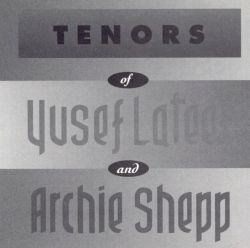 Tenors of Yusef Lateef and Archie Shepp