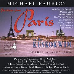 Michael Faubion - Greetings from Paris on the Kuskokwim