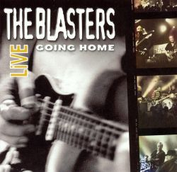 The Blasters Live: Going Home