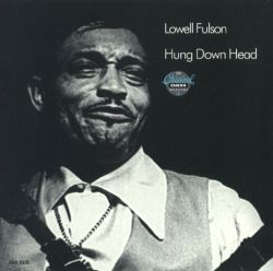 Lowell Fulson - Hung Down Head