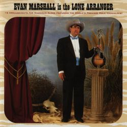 The Evan Marshall Is the Lone Arranger