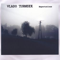 Vlado Turnsek - Expectations