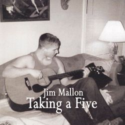 Jim Mallon - Taking a Five