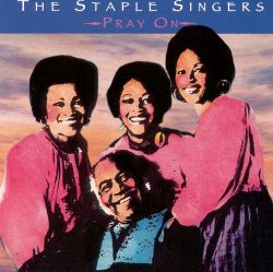 The Staple Singers - Pray On
