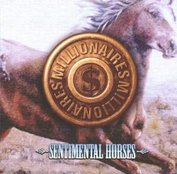 The Millionaires - Sentimental Horses