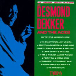 The Original Reggae Hitsound of Desmond Dekker and the Aces