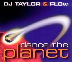 DJ Taylor & Flow - Dance the Planet