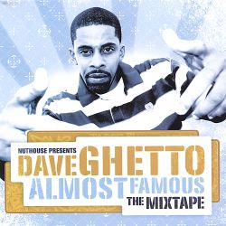 Dave Ghetto - Almost Famous: The Mix CD
