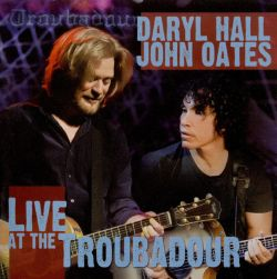 live at the troubadour daryl hall john oates songs reviews credits allmusic. Black Bedroom Furniture Sets. Home Design Ideas