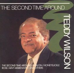 Teddy Wilson - The Second Time Around