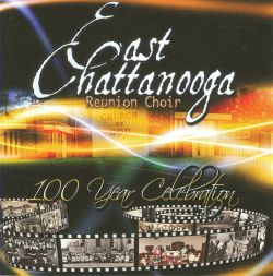 East Chattanooga Reunion Choir - 100 Year Celebration