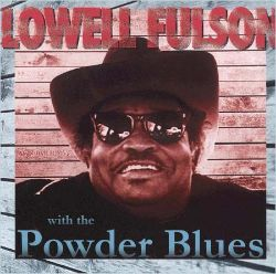 Lowell Fulson - Lowell Fulson With the Powder Blues Band