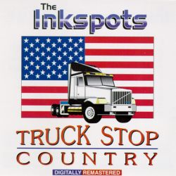 The Ink Spots - Truck Stop Country