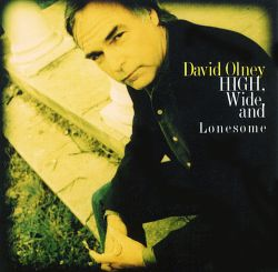 David Olney - High, Wide and Lonesome