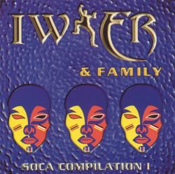 Iwer & Family - Soca Compilation