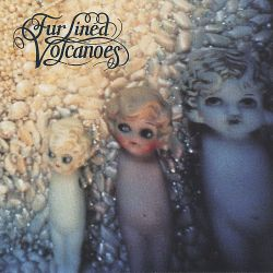 Fur Lined Volcanoes - Simple Pleasures